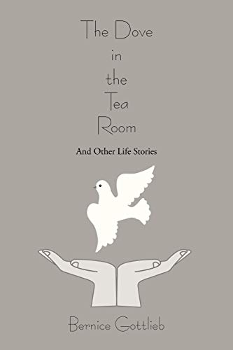 9781475990058: The Dove in the Tea Room: And Other Life Stories