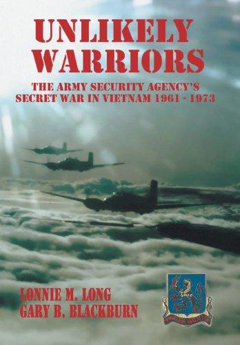 9781475990584: Unlikely Warriors: The Army Security Agency's Secret War in Vietnam 1961-1973d