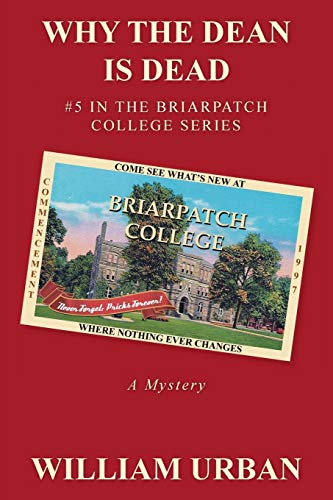 9781475990805: Why the Dean Is Dead: #5 in the Briarpatch College Series