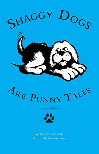 Shaggy Dogs Are Punny Tales: Child, Gene