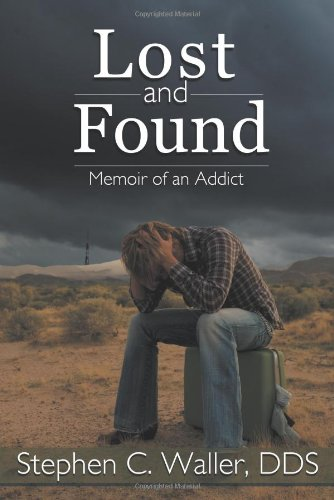9781475991529: Lost and Found: Memoir of an Addict