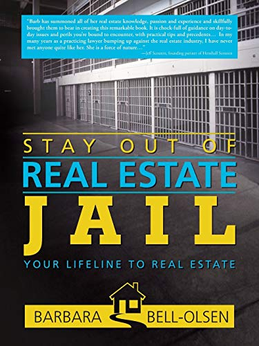 Stay Out of Real Estate Jail: Your Lifeline to Real Estate: Bell-Olsen, Barbara