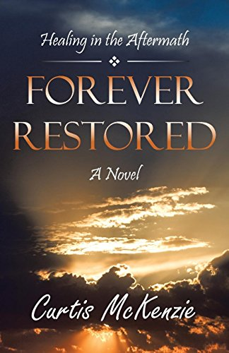 9781475992649: Forever Restored: Healing in the Aftermath