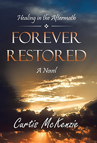 9781475992663: Forever Restored: Healing in the Aftermath