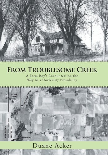 9781475993561: From Troublesome Creek: A Farm Boy's Encounters on the Way to a University Presidency