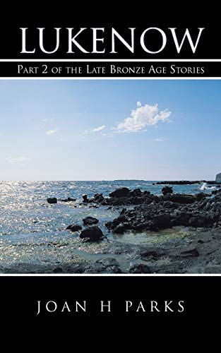 9781475993882: Lukenow: Part 2 of the Late Bronze Age Stories