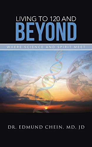 9781475993981: Living to 120 and Beyond: Where Science and Spirit Meet