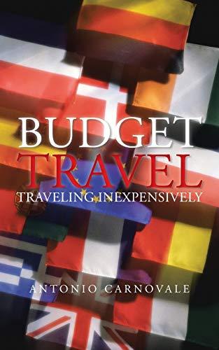 Budget Travel Traveling Inexpensively: Antonio Carnovale