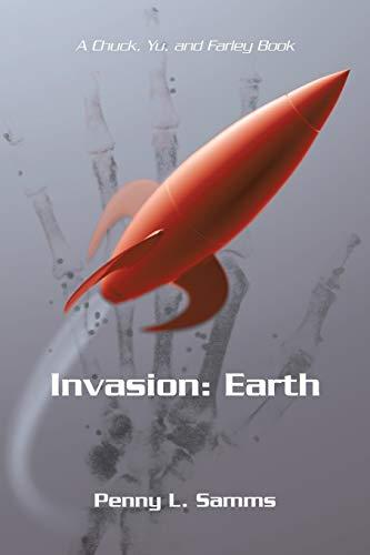 9781475997255: Invasion: Earth: A Chuck, Yu, and Farley Book