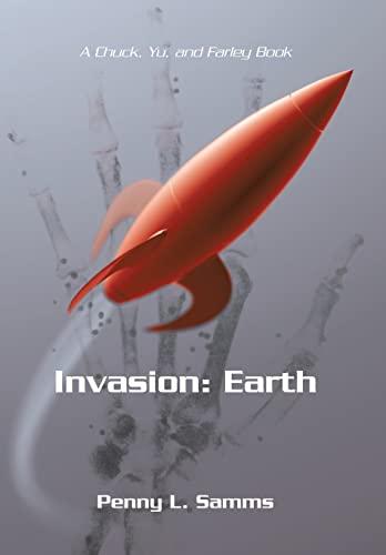 9781475997262: Invasion: Earth: A Chuck, Yu, and Farley Book