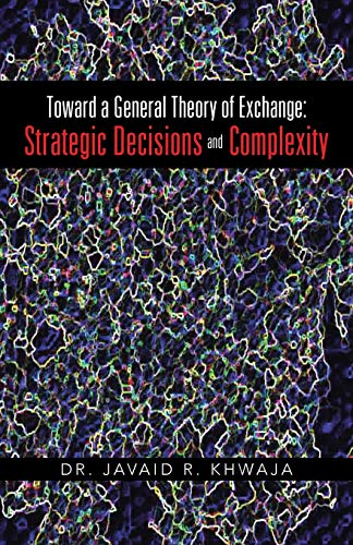 9781475997385: Toward a General Theory of Exchange: Strategic Decisions and Complexity
