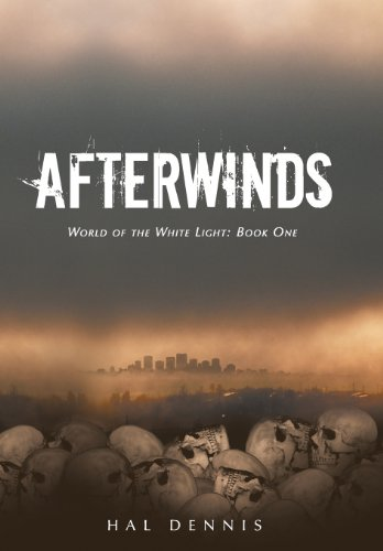Afterwinds: World of the White Light, Book One: Dennis, Hal