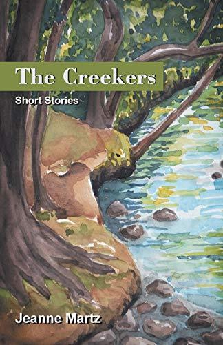 The Creekers: Short Stories: Martz, Jeanne