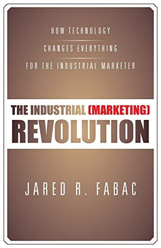 9781475998474: The Industrial (Marketing) Revolution: How Technology Changes Everything for the Industrial Marketer