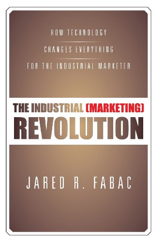 9781475998481: The Industrial (Marketing) Revolution: How Technology Changes Everything for the Industrial Marketer