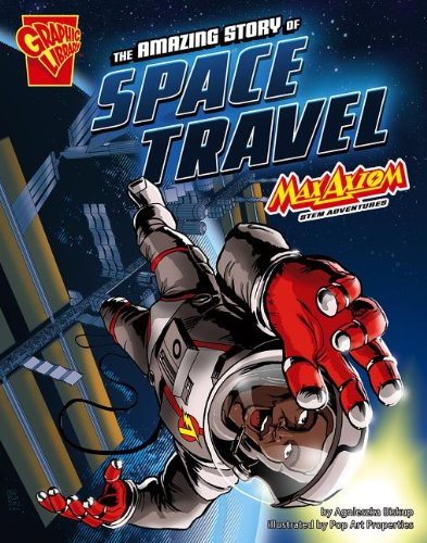 9781476501246: The Amazing Story of Space Travel: Max Axiom STEM Adventures