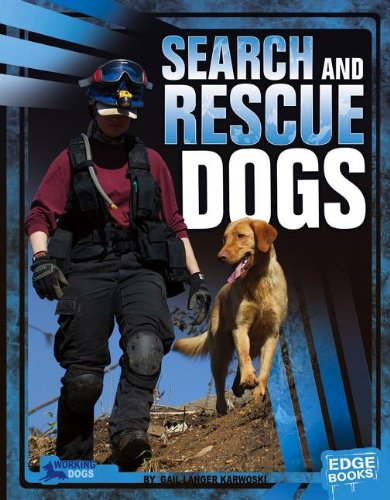 Search and Rescue Dogs (Dogs on the Job): Karwoski, Gail Langer