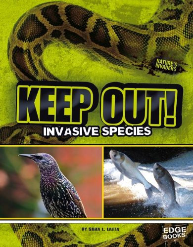 Keep Out!: Invasive Species (Nature's Invaders): Latta, Sara L.