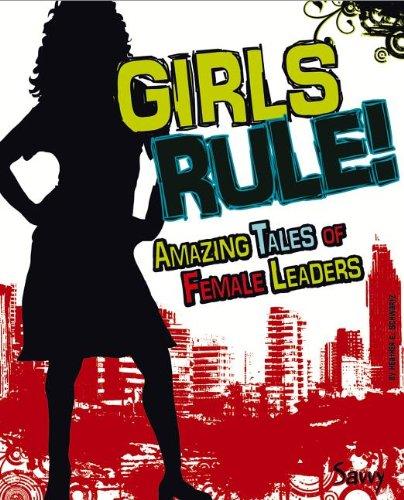 9781476502359: Girls Rule!: Amazing Tales of Female Leaders (Girls Rock!)