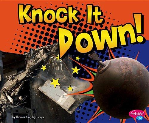 9781476520872: Knock It Down! (Destruction)