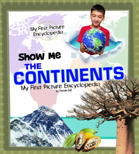Show Me the Continents: My First Picture Encyclopedia (My First Picture Encyclopedias): Dell, ...