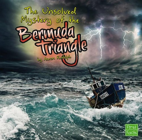 9781476534435: The Unsolved Mystery of the Bermuda Triangle (First Facts)