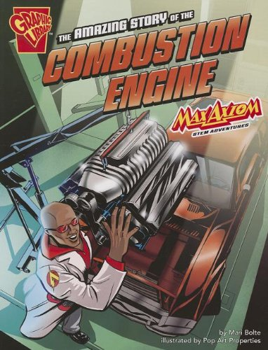 9781476534596: The Amazing Story of the Combustion Engine: Max Axiom STEM Adventures