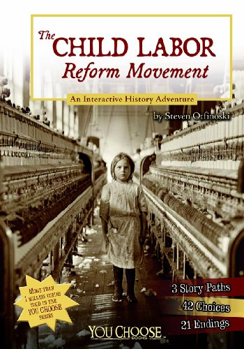 9781476536088: The Child Labor Reform Movement: An Interactive History Adventure (You Choose: History)