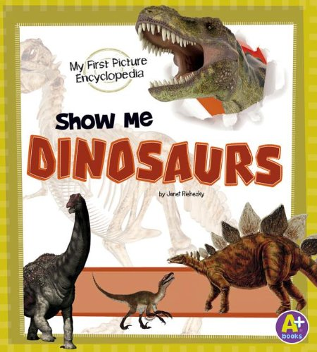 9781476537894: Show Me Dinosaurs: My First Picture Encyclopedia (My First Picture Encyclopedias)