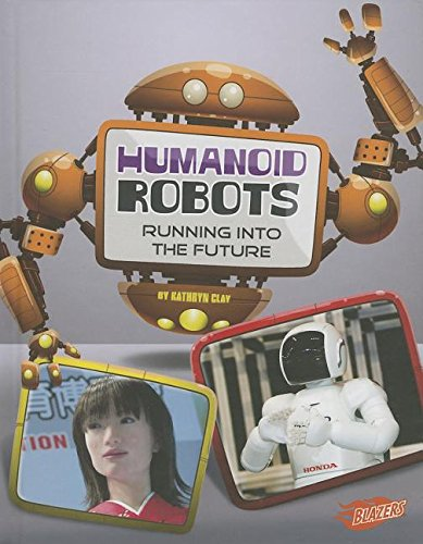 9781476539751: Humanoid Robots: Running into the Future (The World of Robots)