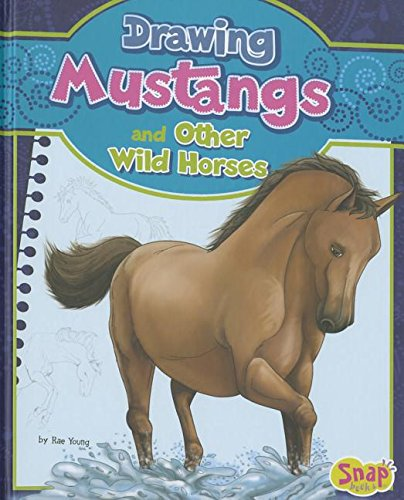 Drawing Mustangs and Other Wild Horses (Drawing Horses): Young, Rae