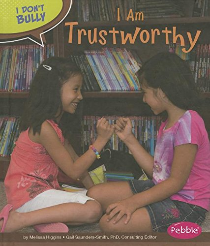 I Am Trustworthy (I Don't Bully): Higgins, Melissa