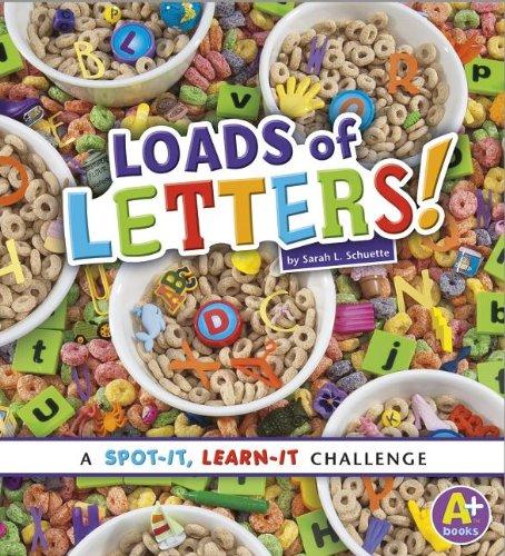 Loads of Letters!: A Spot-It, Learn-It Challenge: Sarah L. Schuette