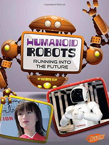 9781476551159: Humanoid Robots: Running into the Future (The World of Robots)