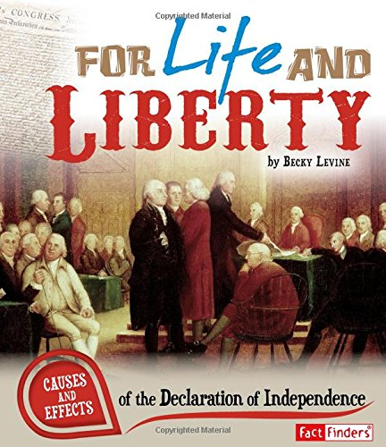 9781476551296: For Life and Liberty: Causes and Effects of the Declaration of Independence (Cause and Effect)