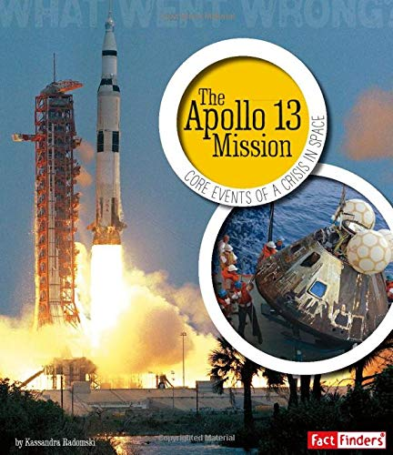 The Apollo 13 Mission: Core Events of a Crisis in Space (What Went Wrong?): Radomski, Kassandra