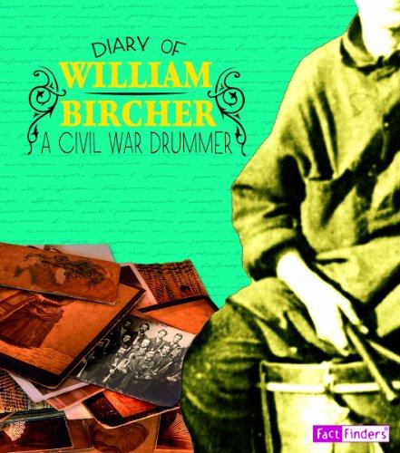 9781476551388: Diary of William Bircher: A Civil War Drummer (First-Person Histories)