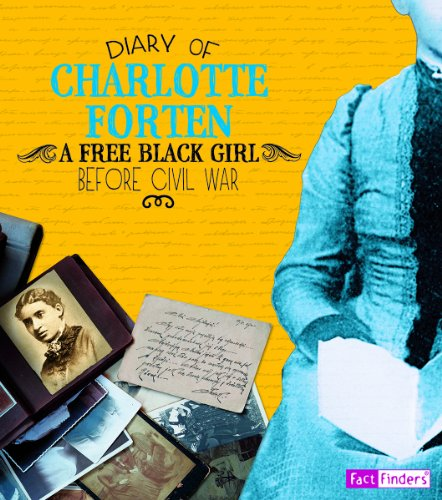 9781476551395: Diary of Charlotte Forten: A Free Black Girl Before the Civil War (First-Person Histories)