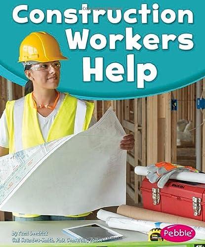 Construction Workers Help (Our Community Helpers): Deedrick, Tami