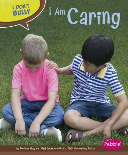 I Am Caring (I Don't Bully): Higgins, Melissa