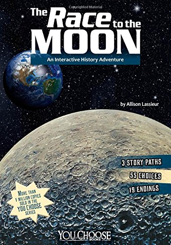 9781476552163: The Race to the Moon: An Interactive History Adventure (You Choose: History)