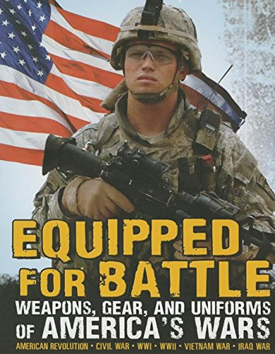 9781476576534: Equipped for Battle: Weapons, Gear, and Uniforms of America's Wars