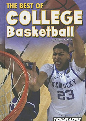 The Best of College Basketball (Sports and Recreation): Peters, Gregory N