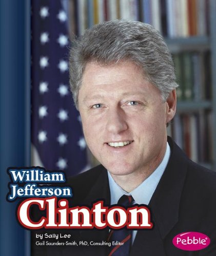 9781476596273: William Jefferson Clinton (Presidential Biographies)