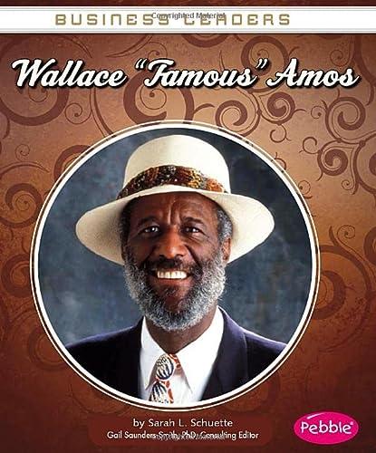 "Wallace ""Famous"" Amos (Business Leaders): Schuette, Sarah L."
