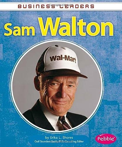 Sam Walton (Business Leaders): Shores, Erika L.
