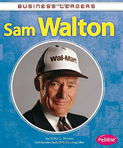 Sam Walton (Business Leaders): Erika L Shores