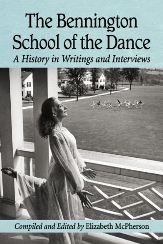 9781476602950: The Bennington School of the Dance: A History in Writings and Interviews
