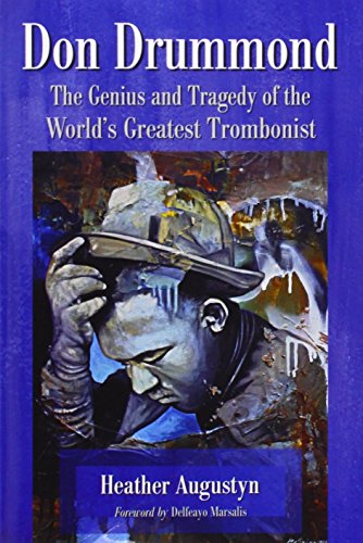 9781476603339: Don Drummond: The Genius and Tragedy of the World's Greatest Trombonist