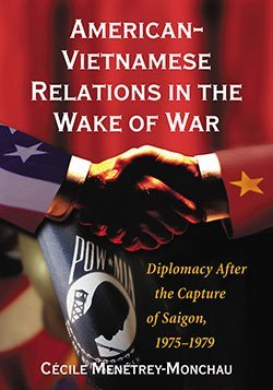 9781476609775: American-Vietnamese Relations in the Wake of War: Diplomacy After the Capture of Saigon, 1975-1979